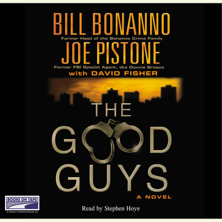 The Good Guys by Bill Bonanno and Joe Pistone