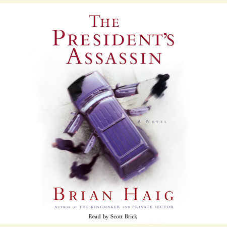 President's Assassin by Brian Haig