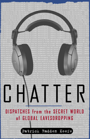 Chatter by Patrick Radden Keefe