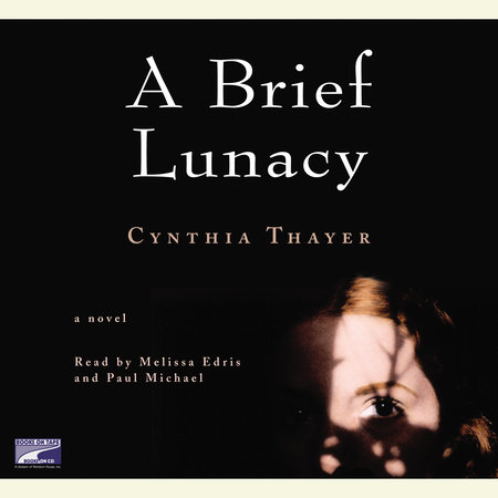 A Brief Lunacy by Cynthia Thayer