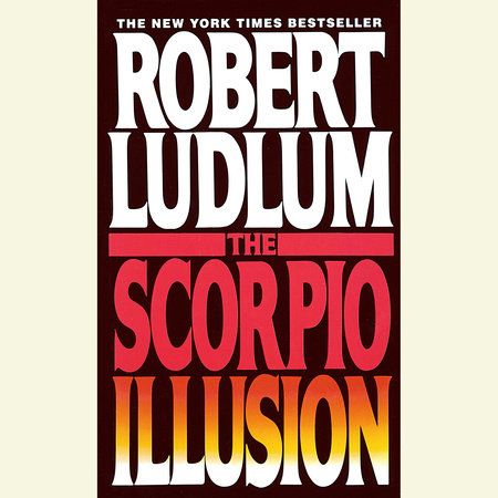 The Scorpio Illusion by Robert Ludlum