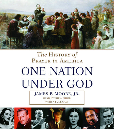 Prayer in America (One Nation Under God) by James P. Moore, Jr.