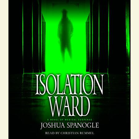 Isolation Ward by Joshua Spanogle