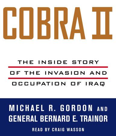 Cobra II by Bernard E. Trainor and Michael R. Gordon