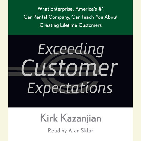Exceeding Customer Expectations by Kirk Kazanjian