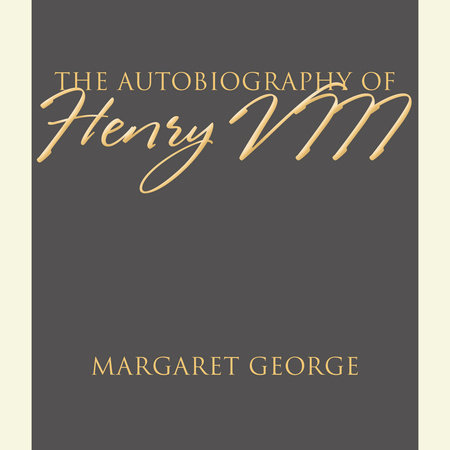 The Autobiography of Henry VIII by