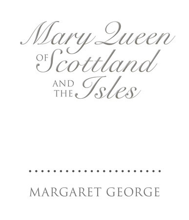 Mary Queen of Scotland and the Isles by
