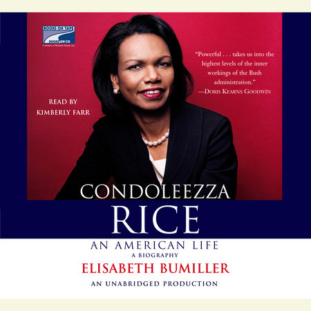 Condoleezza Rice by Elisabeth Bumiller