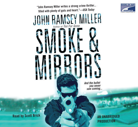 Smoke & Mirrors by John Ramsey Miller