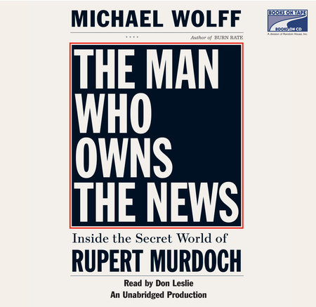 The Man Who Owns the News by