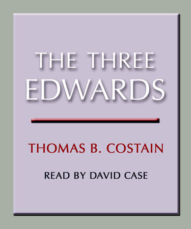 The Three Edwards by Thomas B. Costain
