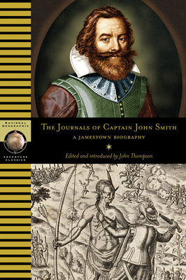 The Journals of Captain John Smith by Smith and John Thompson