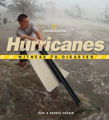 Witness to Disaster: Hurricanes by Judith Fradin and Dennis Fradin