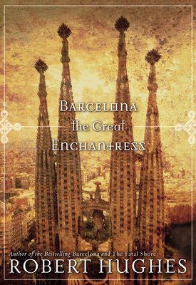 Barcelona The Great Enchantress by