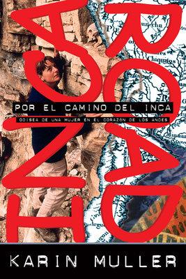 Por El Camino del Inca by Karin Muller