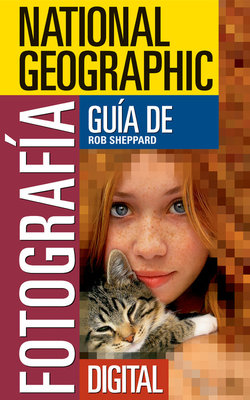 National Geographic Guía de Fotografía Digital by Rob Sheppard