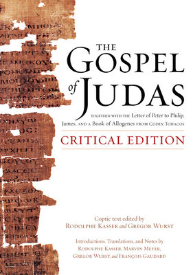 The Gospel of Judas, Critical Edition by Gregor Wurst and Rodolphe Kasser