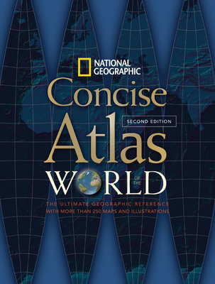 National Geographic Concise Atlas of the World, Second Edition by National Geographic Society