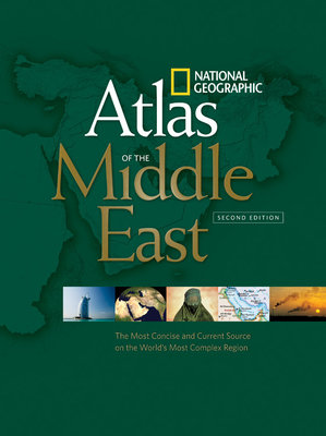 National Geographic Atlas of the Middle East, Second Edition by