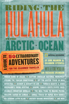 Riding the Hulahula to the Arctic Ocean by Don Mankin and Shannon Stowell