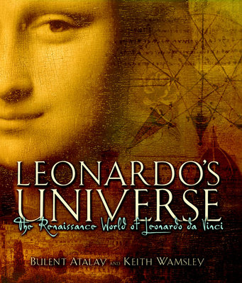 Leonardo's Universe by Keith Wamsley and Bulent Atalay