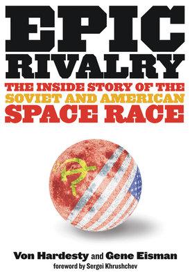 Epic Rivalry by Gene Eisman and Von Hardesty