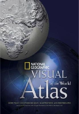 National Geographic Visual Atlas of the World by National Geographic