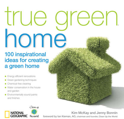 True Green Home by Kim Mckay and Jenny Bonnin