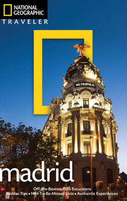 National Geographic Traveler: Madrid, 2nd Edition by
