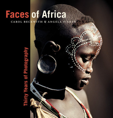 Faces of Africa by Angela Fisher and Carol Beckwith