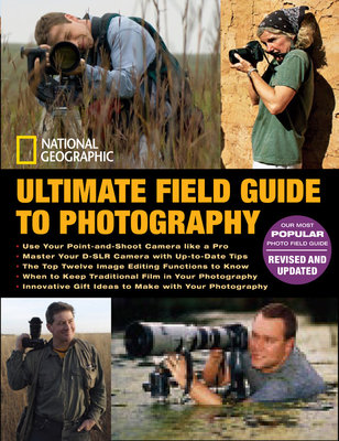 National Geographic Ultimate Field Guide to Photography by