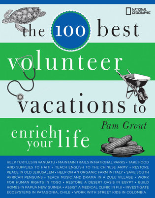 The 100 Best Volunteer Vacations to Enrich Your Life by