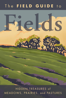 The Field Guide to Fields by National Geographic