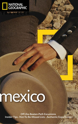 National Geographic Traveler: Mexico, 3rd Edition by