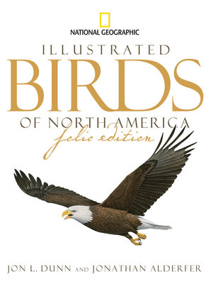 National Geographic Illustrated Birds of North America, Folio Edition by Jon L. Dunn and Jonathan Alderfer