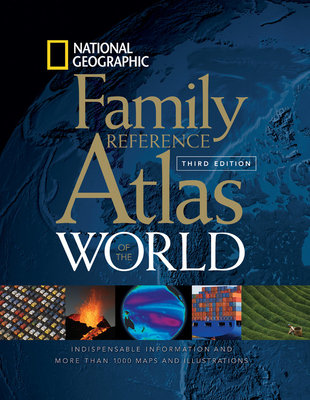 National Geographic Family Reference Atlas of the World, Third Edition by