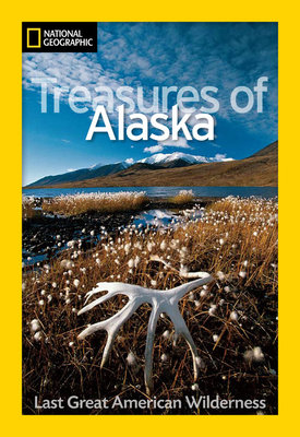 National Geographic Treasures of Alaska by