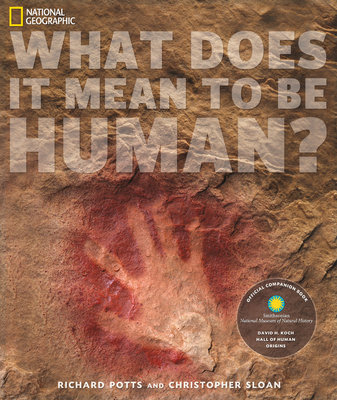 What Does It Mean to Be Human? by Richard Potts and Christopher Sloan