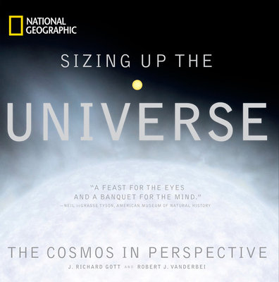 Sizing Up the Universe by J. Richard Gott and Robert J. Vanderbei
