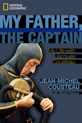 My Father, the Captain by Daniel Paisner and Jean-Michel Cousteau