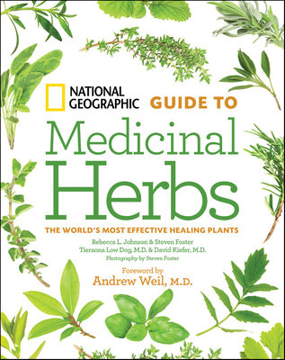 National Geographic Guide to Medicinal Herbs by