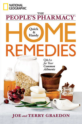 The People's Pharmacy Quick and Handy Home Remedies by Joe Graedon and Terry Graedon