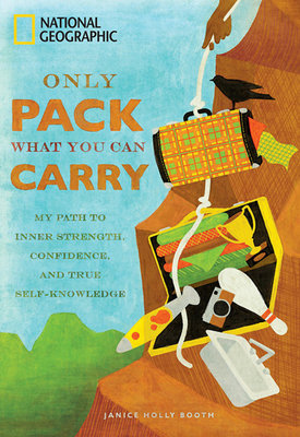 Only Pack What You Can Carry by Janice Holly Booth