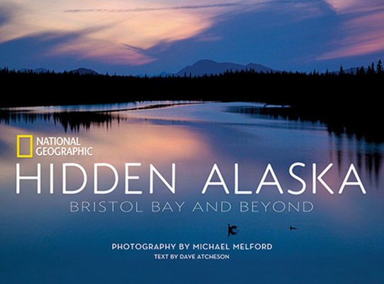 Hidden Alaska by Dave Atcheson