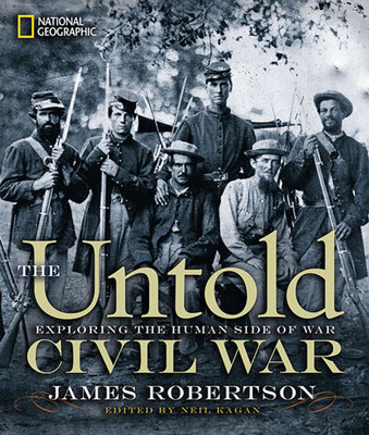 The Untold Civil War by James Robertson