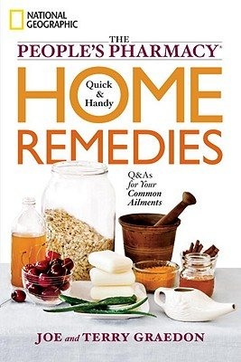 The People's Pharmacy Quick and Handy Home Remedies by
