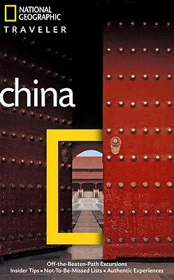 National Geographic Traveler: China, 3rd Ed. by