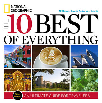 The 10 Best of Everything, Third Edition by Andrew Lande and Nathaniel Lande