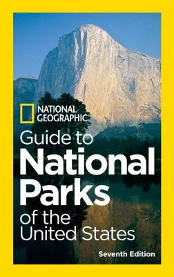 National Geographic Guide to National Parks of the United States, 7th Edition by