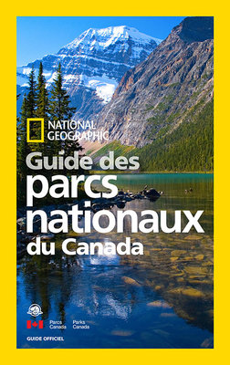 National Geographic Guide des parcs nationaux du Canada  by National Geographic